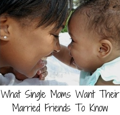 What single moms want their married friends to know