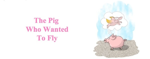 Pig Who Wanted to Fly
