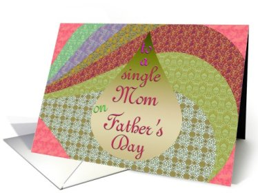 father's day for single mom - greeting card 2015 - thesinglemomclub.com