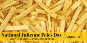 national-julienne-fries-day-august-12
