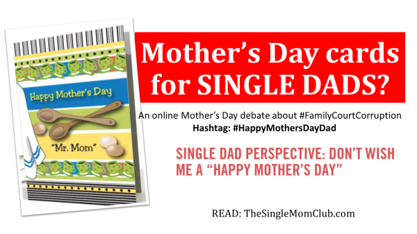 Should single dads get Mother's Day